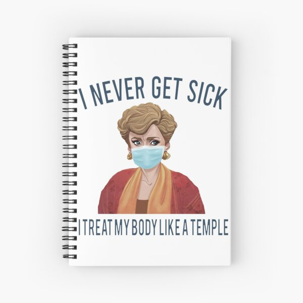 i never get sick, i treat my body like a temple Spiral Notebook