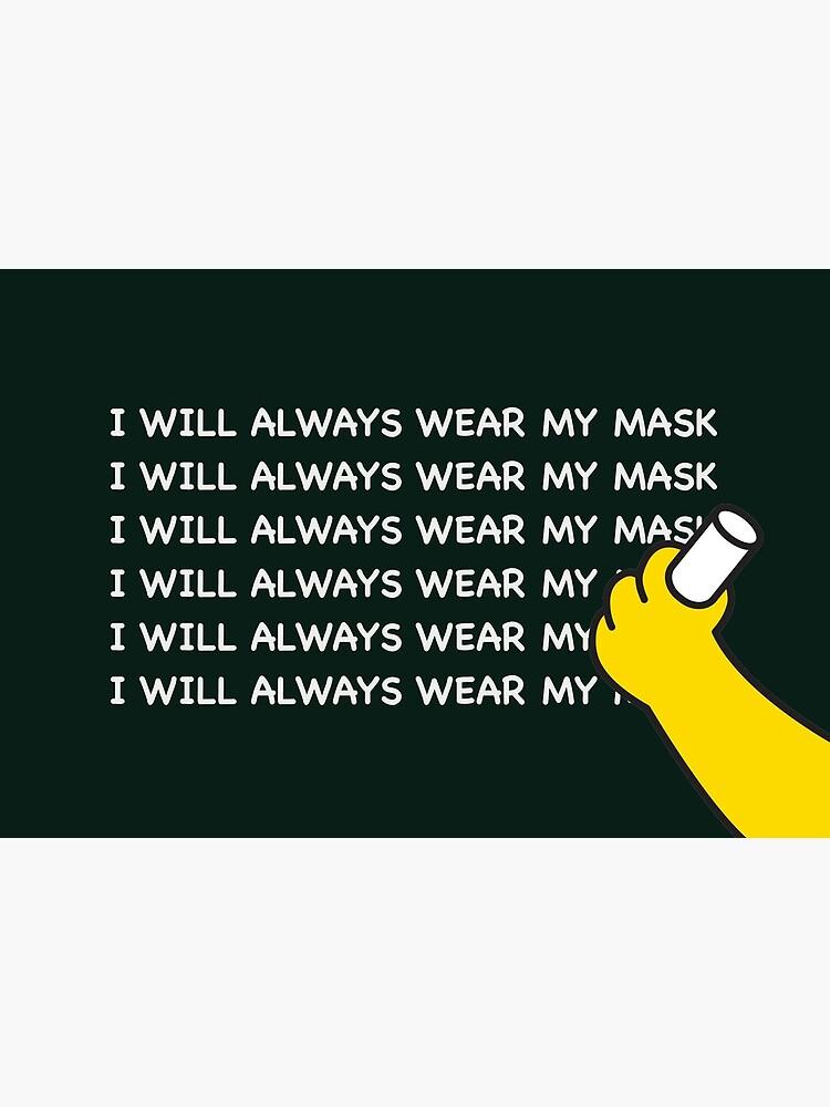 I WILL ALWAYS WEAR MY MASK by artboy213
