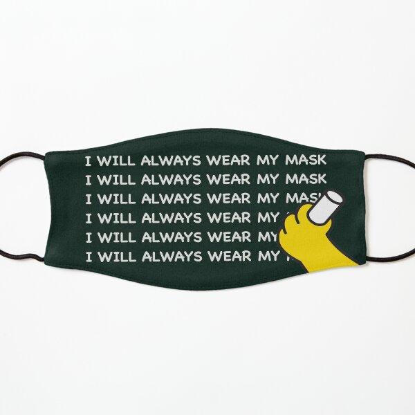 I WILL ALWAYS WEAR MY MASK Kids Mask