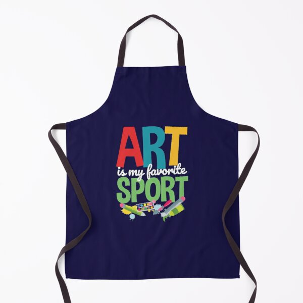 Art Is My Favorite Sport School Teacher Student  Apron