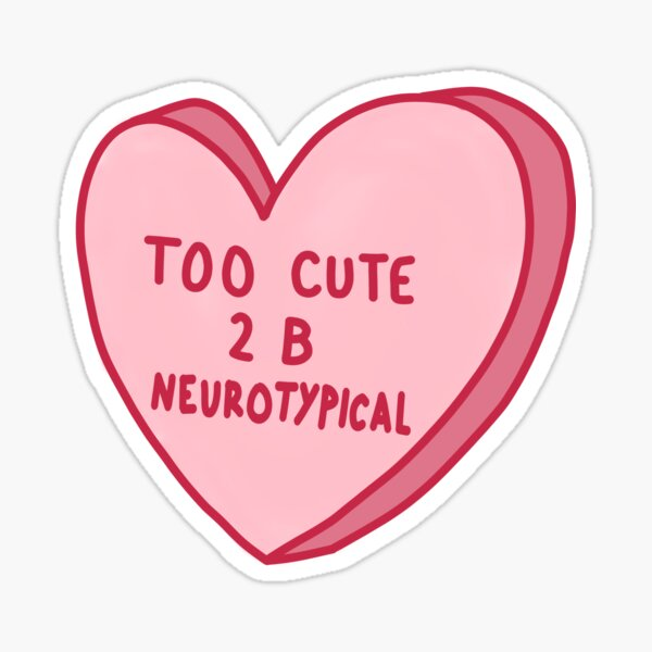 Too Cute To Be Neurotypical Sticker