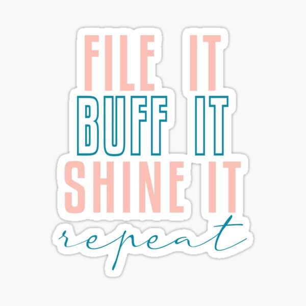 File It Buff It Shine It Repeat Sticker