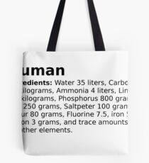 The average ingredients of an adult human body Tote Bag