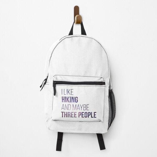 I like Hiking and maybe three people Backpack