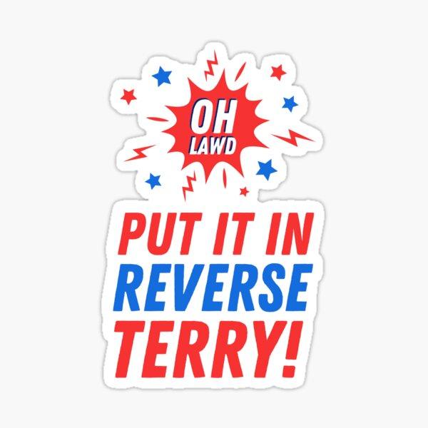 Put It In Reverse Terry - Back It Up 4th of July Meme Sticker