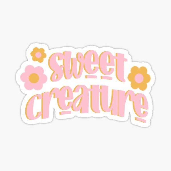 Sweet Creature Sticker