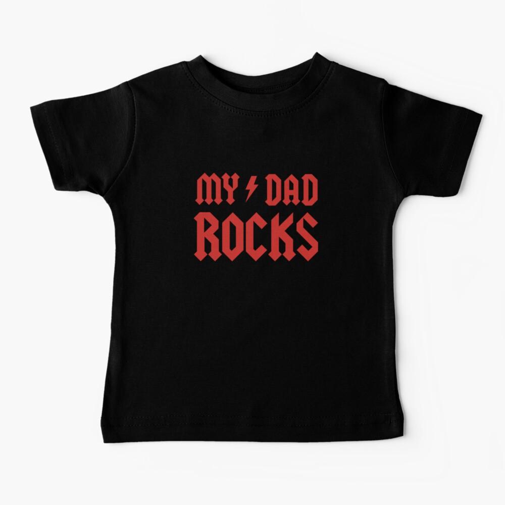 My Dad Rocks! Baby T-Shirt