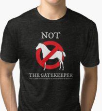 Not the Gatekeeper Tri-blend T-Shirt