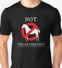 Not the Gatekeeper Unisex T-Shirt