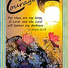 2 Samuel 22:29 Courage by Terri Chandler