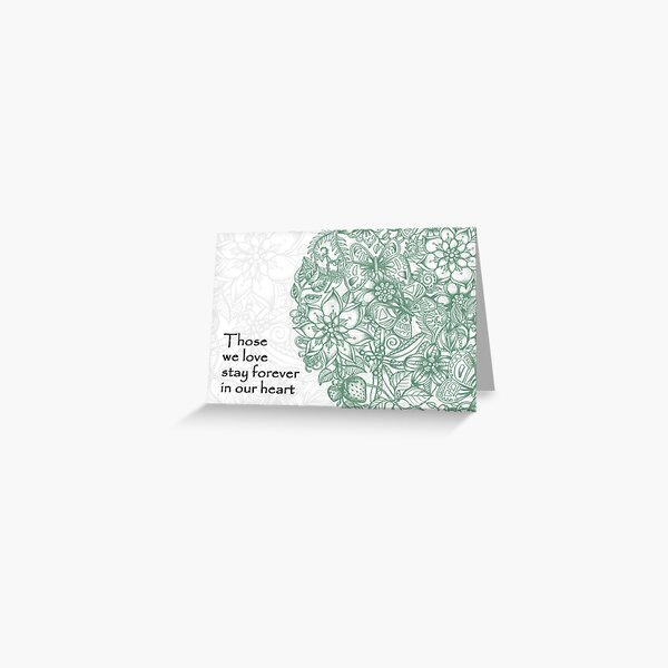 Those we love stay forever in our heart. Greeting Card