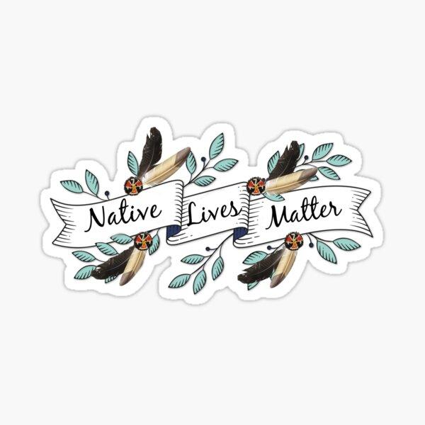 Native Lives Matter Sticker