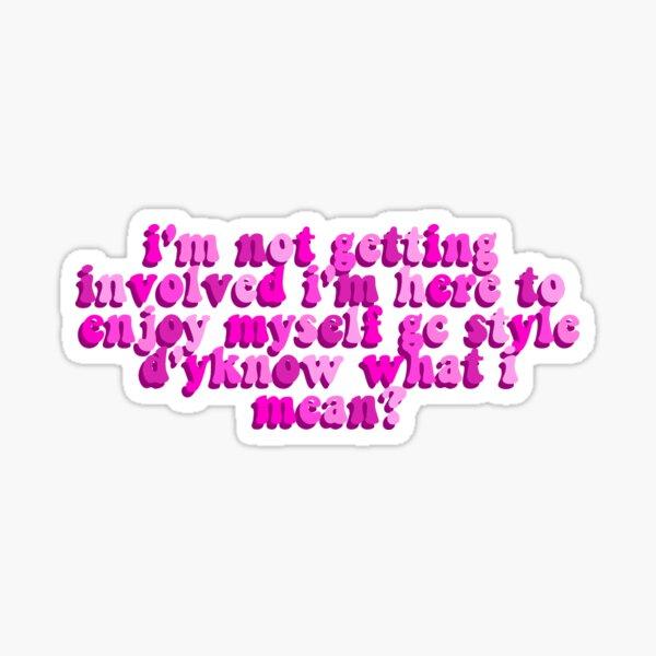 Gemma Collins quote sticker Sticker