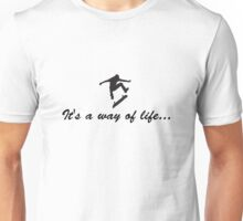 its a way of life... Unisex T-Shirt