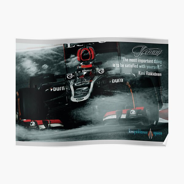 """Kimi Raikkonen Quote Poster - """"The most important thing..."""" - 2013 Poster"""