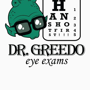 Dr Greedo Eye Exams by DasMerten
