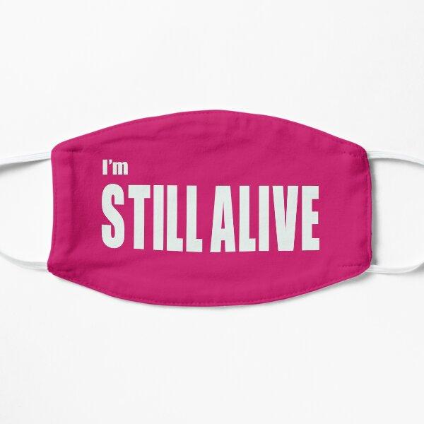 I'm Still Alive Flat Mask