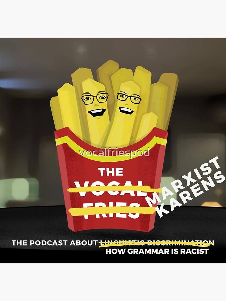 Marxist Karens (aka The Vocal Fries) by vocalfriespod
