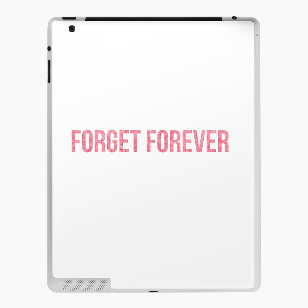 Forget Forever Ipad Case Skin By Theendergirl13 Redbubble
