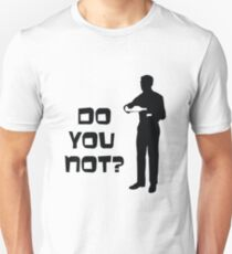 Sterling Archer - Do you not? Unisex T-Shirt