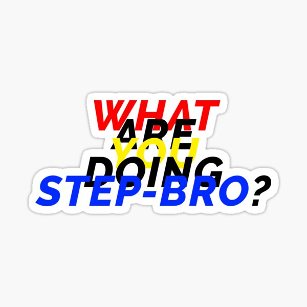 What are you doing step-bro? Sticker
