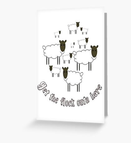 Get The Flock Outa Here Greeting Card
