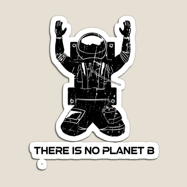 there is no planet b Imán
