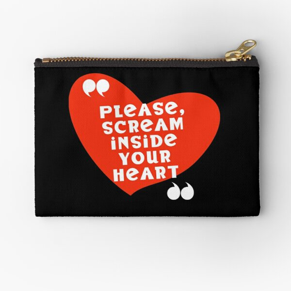 Scream inside your heart, a current events motto for 2020 Zipper Pouch
