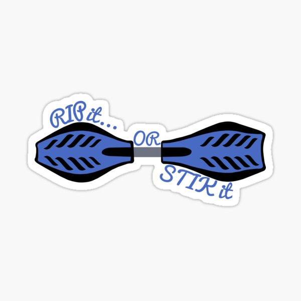 "Ripstik -- "" Rip it or Stik it"" Sticker"