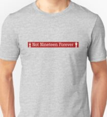 Not 19 forever! Unisex T-Shirt