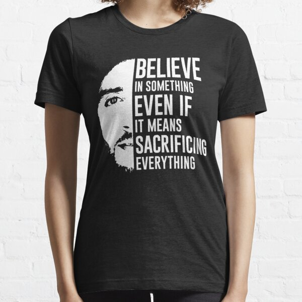 Believe In Something - Colin Kaepernick Essential T-Shirt