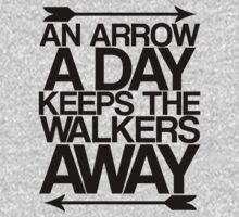 An Arrow A Day, Keeps The Walkers Away | Unisex T-Shirt