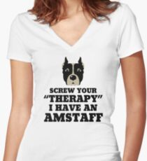 Screw Your Therapy I Have An Amstaff Women's Fitted V-Neck T-Shirt