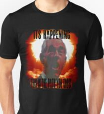 It's Happening T-Shirt