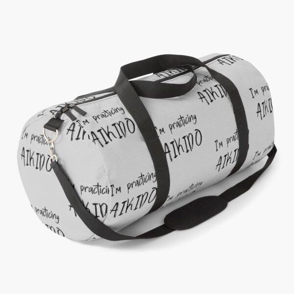 I'm practicing AIKIDO Duffle Bag