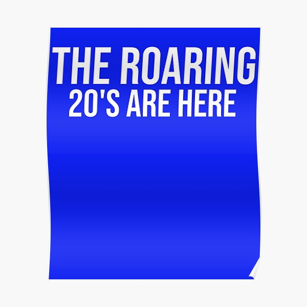 The Roaring 20s Are Here Poster