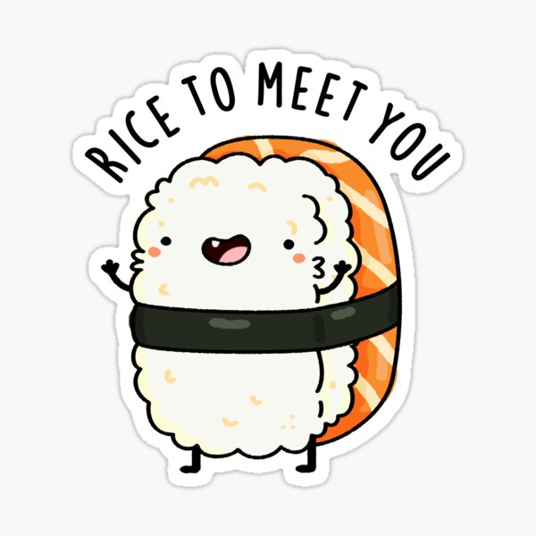 Rice To Meet You Cute Sushi Pun Sticker