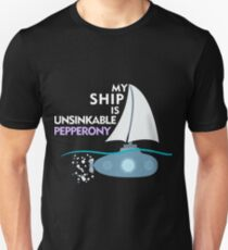 My Ship is unsinkable - Pepperony T-Shirt