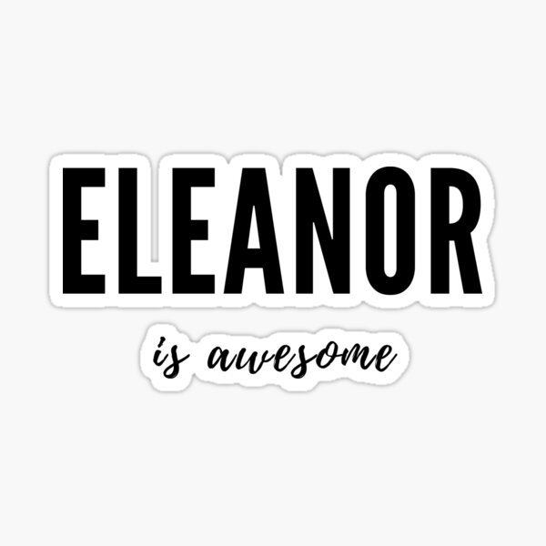 Eleanor is Awesome Sticker