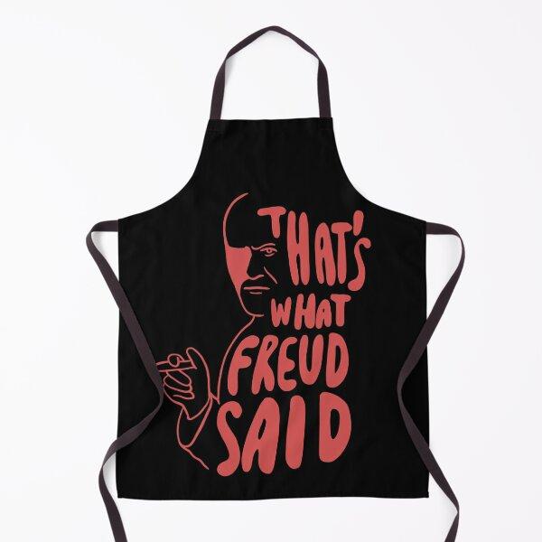 Sigmund Freud Quote - Pink Freud - That's What Freud Said Apron