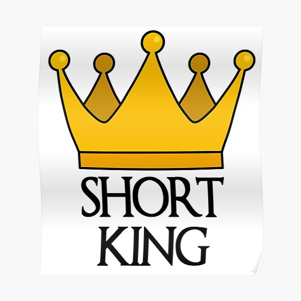 Short Kings Posters Redbubble