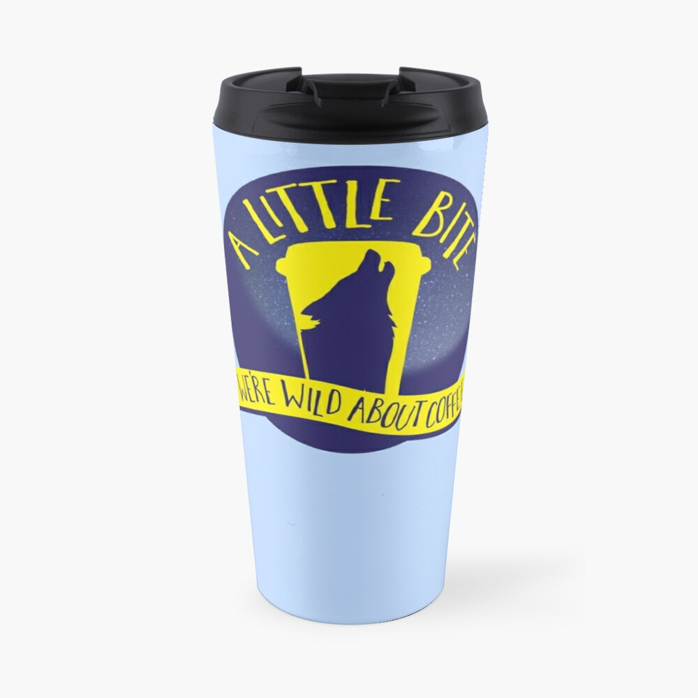 A LITTLE BITE CAFE We're WILD about coffee (funny shifter quote) Travel Mug