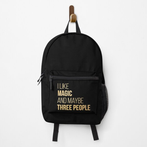 I like Magic and maybe three people in Gold Backpack