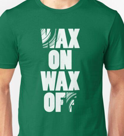 Karate Kid - Wax On Wax Off Unisex T-Shirt