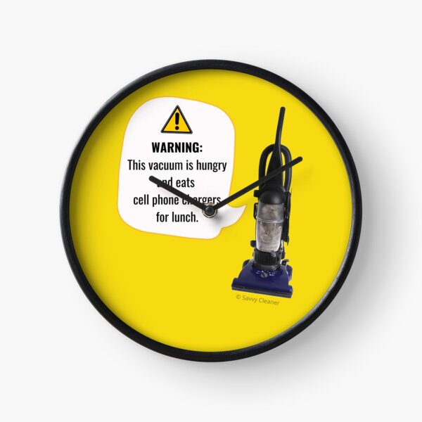 WARNING: This Vacuum is Hungry Clock