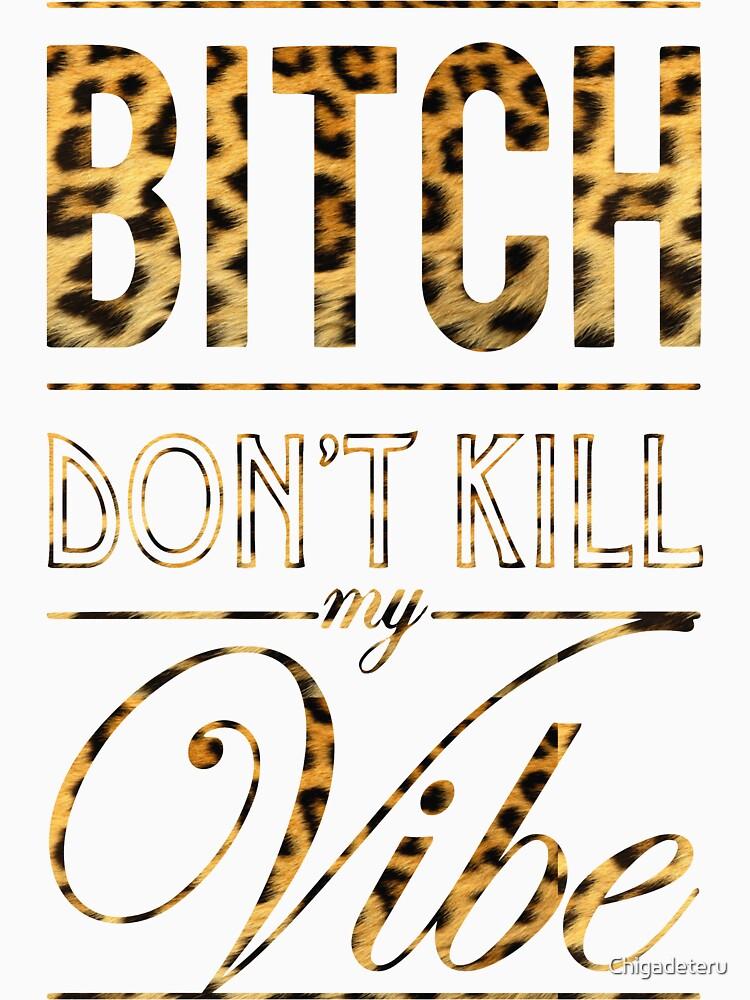 Bitch don't kill my vibe - Cheetah Print | Unisex T-Shirt
