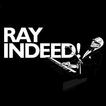 RAY INDEED! by maxsax