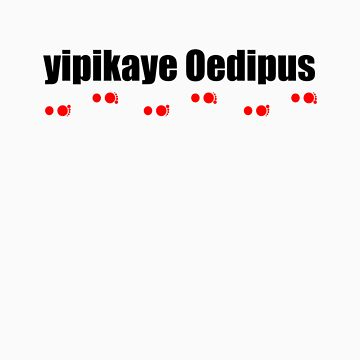 Yipikaye Oedipus (Black Text) by konman96