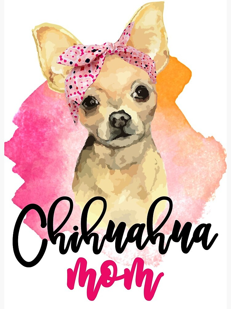 Chihuahua art Sign Chihuahua Mom Chihuahua sign