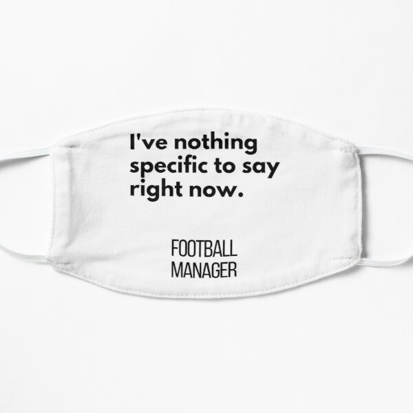 I've nothing specific to say right now Football Manager Mask